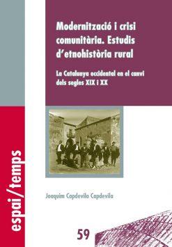 Modernització i crisi comunitària. Estudis d'etnohistòria rural: la Catalunya occidental en el canvi dels segles XIX-XX.