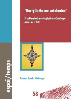 Dactyliothecae cataloniae. El col·leccionisme de glíptica a Catalunya abans de 1900.