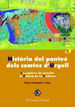 Història del panteó dels comtes d'Urgell. Els sepulcres del monestir de Bellpuig de les Avellanes.