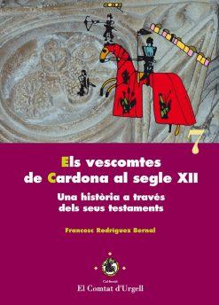 Els vescomtes de Cardona al segle XII. Una història a través dels seus testaments.