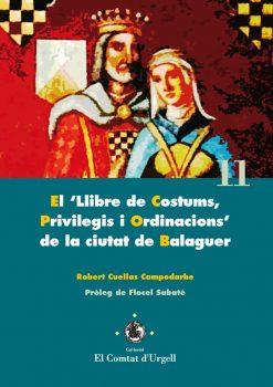 El 'Llibre de Costums, Privilegis i Ordinacions' de la ciutat de Balaguer.
