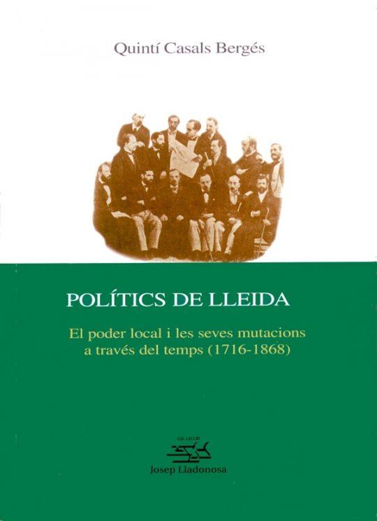 Polítics de Lleida. El poder local i les seves mutacions a través del temps (1716-1868).