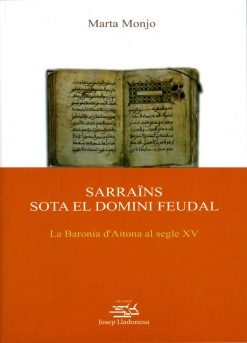 Sarraïns sota el domini feudal. La baronia d'Aitona al segle XV.