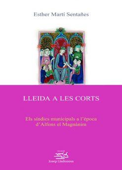 Lleida a les corts. Els síndics municipals a l'època d'Alfons el Magnànim.