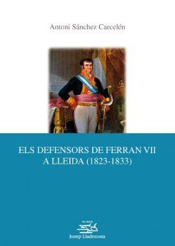 Els defensors de Ferran VII a Lleida (1823-1833).