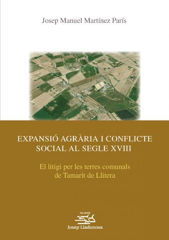 Expansió agrària i conflicte social al segle XVIII. El litigi per les terres comunals de Tamarit de Llitera.