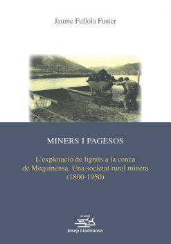 Miners i pagesos. L'explotació de lignits a la conca de Mequinensa. Una societat rural minera (1800-1950).