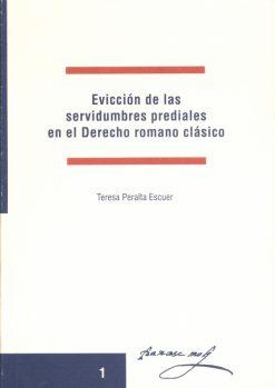 Evicción de servidumbres prediales en el derecho romano clásico.