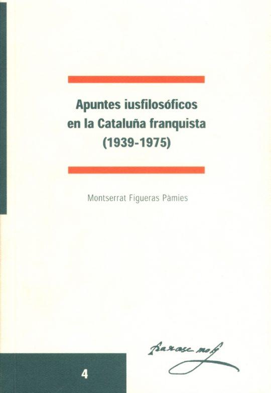 Apuntes iusfilosóficos en la Cataluña franquista (1939-1975).