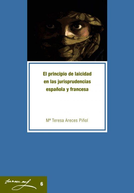 El principio de laicidad en las jurisprudencias española y francesa.