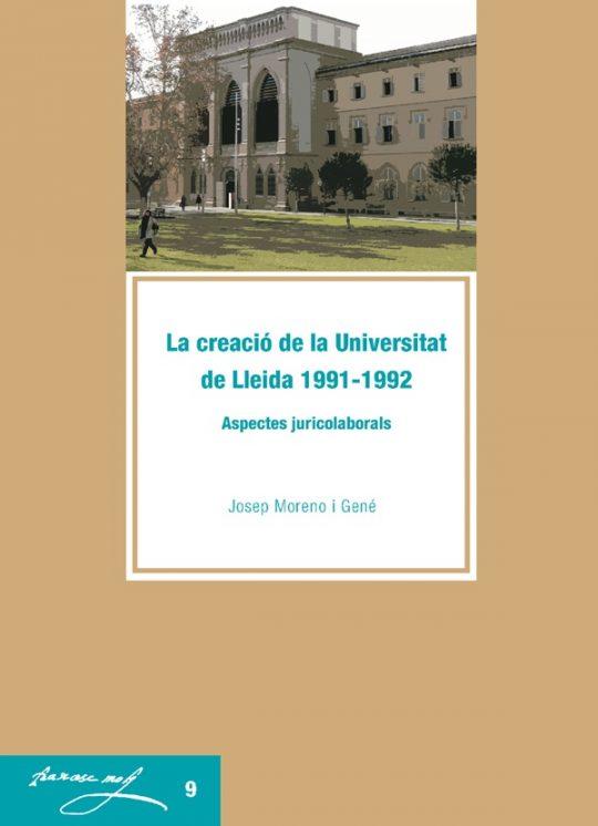 La creació de la Universitat de Lleida 1991-1992: aspectes juridicolaborals.