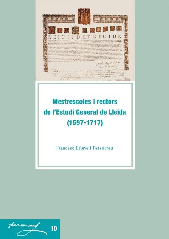 Mestrescoles i rectors de l'Estudi General de Lleida (1597-1717).