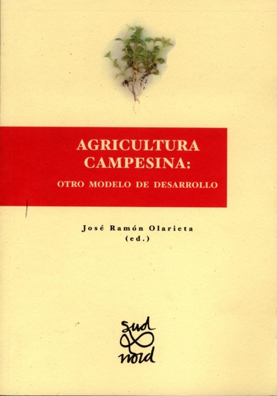Agricultura campesina: otro modelo de desarrollo.