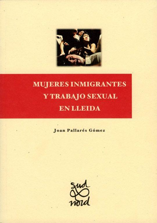Mujeres inmigrantes y trabajo sexual en Lleida.