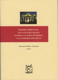 Europa Oriental: en la encrucijada entre la Unión Europea y la Federación Rusa.
