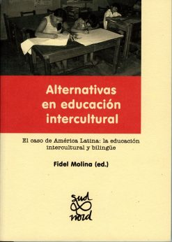 Alternativas en educación intercultural. El caso de América Latina: la educación intercultural y bilingüe.