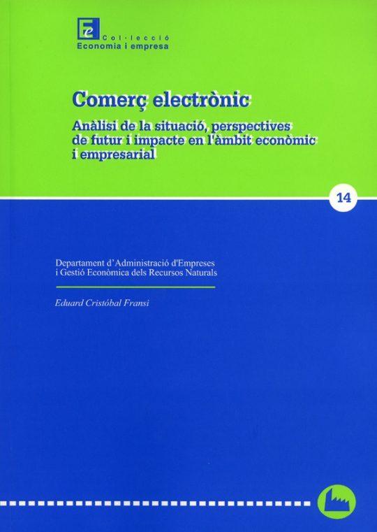 Comerç electrònic: anàlisi de la situació, perspectives de futur i impacte en l'àmbit econòmic i empresarial.