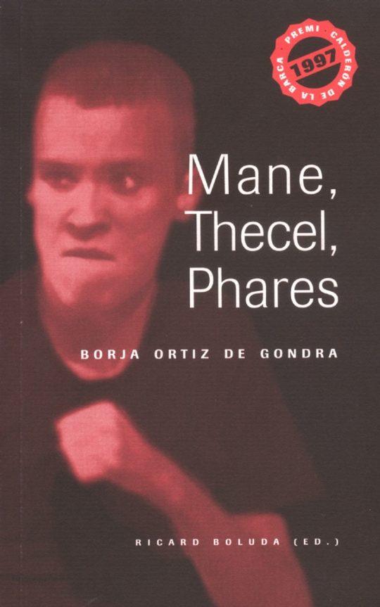 Mane, Thecel, Phares. Borja Ortiz de Gondra.