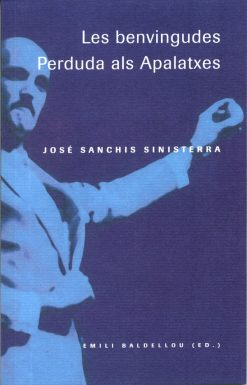 Les benvingudes / Perduda als Apalatxes. José Sanchis Sinisterra.