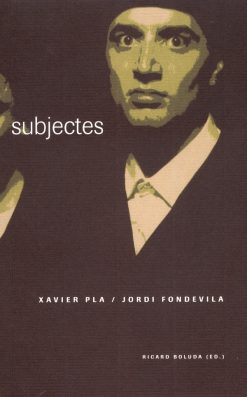 subjectes. Xavier Pla / Jordi Fondevila.