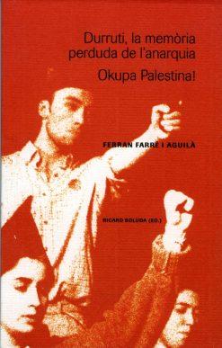 Durrutí, la memòria perduda de l'anarquia / Okupa Palestina!
