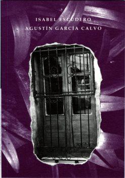 Isabel Escudero. Agustín García Calvo.