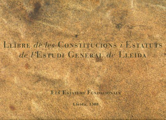 Llibre de les Constitucions i Estatuts de l'Estudi General de Lleida.