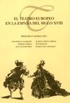 El teatro europeo en la España del siglo XVIII.
