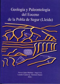 Geología y paleontología del Eoceno de la Pobla de Segur (Lleida).