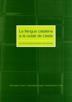 La llengua catalana a la ciutat de Lleida. Un estudi sociolingüístic per barris.