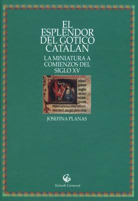 El esplendor del gótico catalán. La miniatura a comienzos del siglo XV.