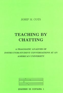 Teaching by Chatting. A Pragmatic Analysis of Instructor-Student Conversations at an American University.