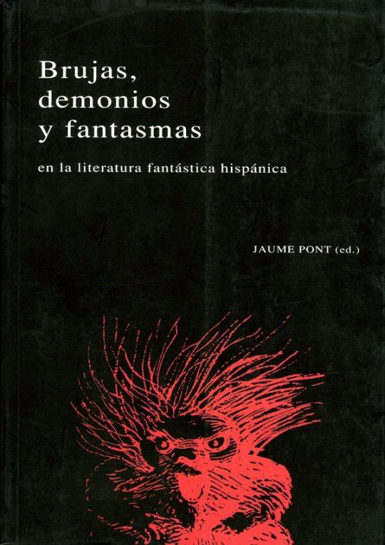 Brujas, demonios y fantasmas en la literatura fantástica hispánica.