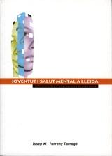 Joventut i salut mental a Lleida. Reflexions des d'un programa de prevenció.