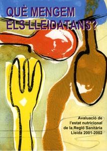 Què mengem els lleidatans? Avaluació de l'estat nutricional de la Regió Sanitària Lleida 2001-2002.