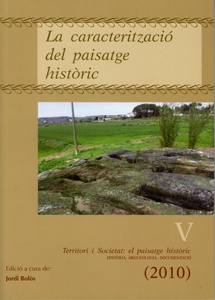 Territori i societat: el paisatge històric V. La caracterització del paisatge històric.