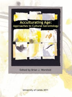 Acculturating Age: Approaches to Cultural Gerontology.
