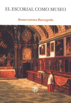 El Escorial como museo. La decoración pictórica mueble en el monasterio de El Escorial