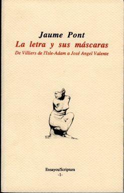 La letra y sus máscaras. De Villiers de l'Isle-Adam a José Ángel Valente.
