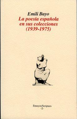 La poesía española en sus colecciones (1939-1975).