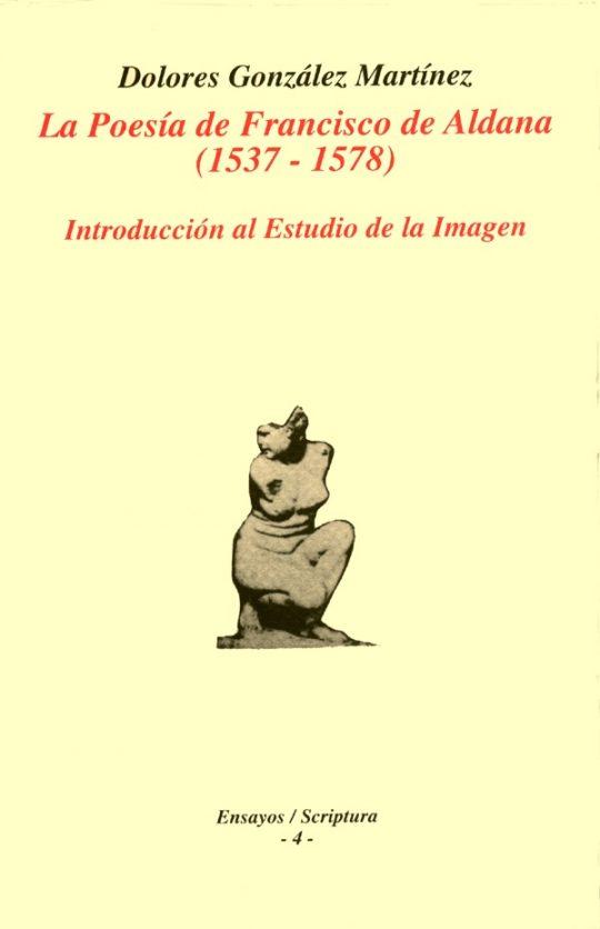 La poesía de Francisco de Aldana (1537-1578).