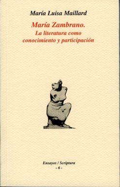 María Zambrano. La literatura como conocimiento y participación.