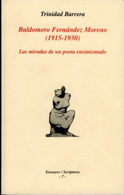 Baldomero Fernández Moreno (1915-1930). Las miradas de un poeta ensimismado.