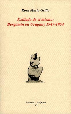 Exiliado de sí mismo: Bergamín en Uruguay 1947-1954.