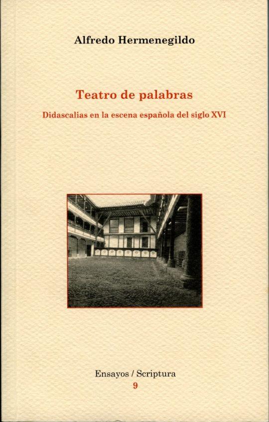 Teatro de palabras. Didascalias en la escena española del siglo XVI.