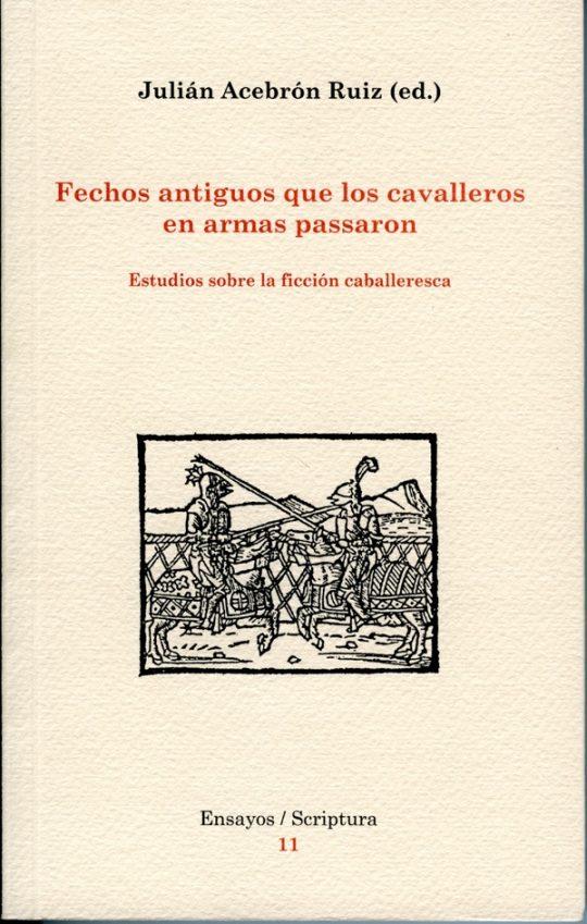 Fechos antiguos que los cavalleros en armas passaron. Estudios sobre la ficción caballeresca.