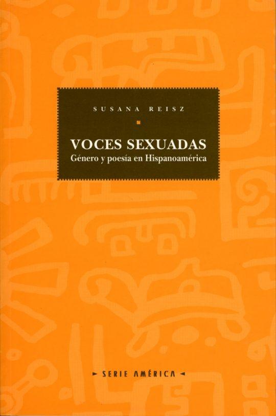 Voces sexuadas. Género y poesía en Hispanoamérica.