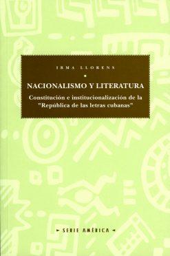 Nacionalismo y literatura. Constitución e institucionalización de la «República de las letras cubanas».