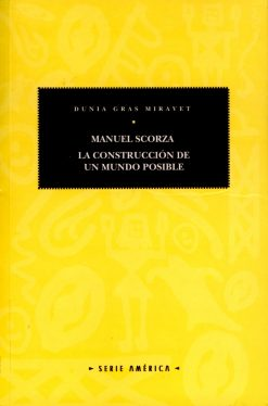 Manuel Scorza: la construcción de un mundo posible.