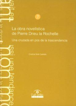 La obra novelística de Pierre Drieu la Rochelle, una cruzada en pos de la trascendencia.